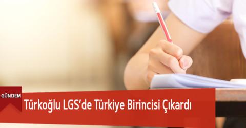 Türkoğlu LGS'de Türkiye Birincisi Çıkardı