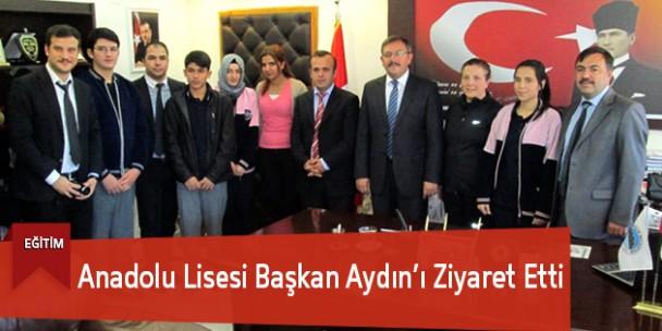 Anadolu Lisesi Başkan Aydın'ı Ziyaret Etti