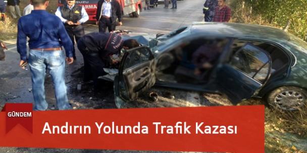 Andırın Yolunda Trafik Kazası:1 Ölü, 2 Yaralı