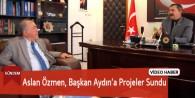 Aslan Özmen'den Başkan Aydın'a Proje Sunumu