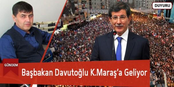 Başbakan Davutoğlu K.Maraş'a Geliyor