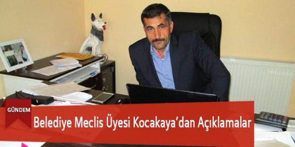 Belediye Meclis Üyesi Kocakaya'dan Açıklamalar