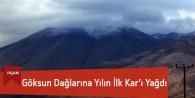 Göksun Dağlarına Yılın İlk Kar'ı Yağdı