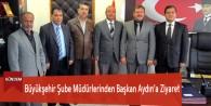 Büyükşehir Şube Müdürlerinden Başkan Aydın'a Ziyaret