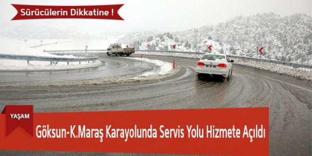 Göksun-K.Maraş Karayolunda Servis Yolu Hizmete Açıldı