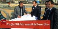 Köroğlu 2014 Parkı İnşaatı Hızla Devam Ediyor