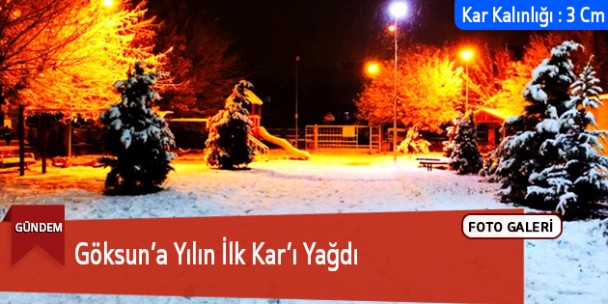 Göksun'a Yılın İlk Kar'ı Yağdı