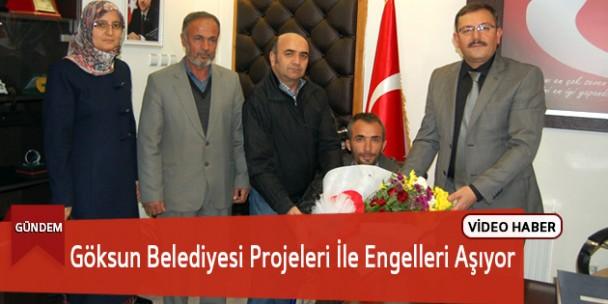 Göksun Belediyesi Projeleri İle Engelleri Aşıyor