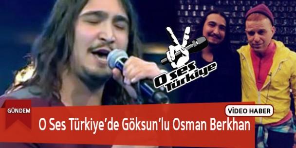 O Ses Türkiye'de Göksun'lu  Osman Berkhan