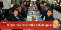 Türk Tarım Orman-Sen'den Birlik ve Beraberlik Toplantısı