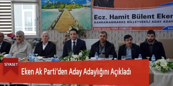 Eken Ak Parti'den Aday Adaylığını Açıkladı