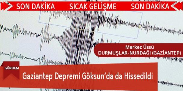 Gaziantep Depremi Göksun'da da Hissedildi