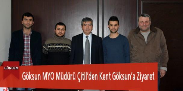 Göksun MYO Müdürü Çitil'den Kent Göksun'a Ziyaret