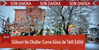 Göksun'da Okullar Cuma Günü de Tatil