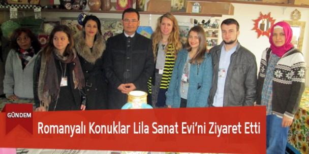 Romanyalı Konuklardan Lila Sanat Evi'ne Ziyaret