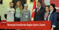 Romanyalı Konuklardan Başkan Aydın'a Ziyaret