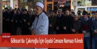 Göksun'da Çakıroğlu İçin Gıyabi Cenaze Namazı Kılındı