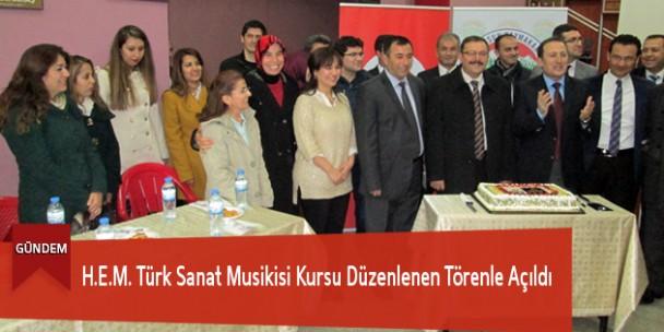 H.E.M. Türk Sanat Musikisi Kursu Düzenlenen Törenle Açıldı