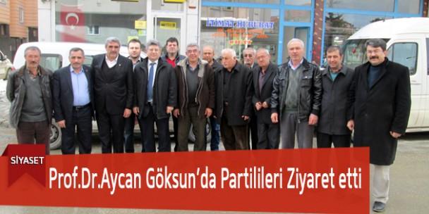 Prof.Dr.Aycan Göksun'da Partilileri Ziyaret Etti