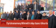 Chp Kahramanmaraş Milletvekili A.Adayı Kazancı Göksun'da