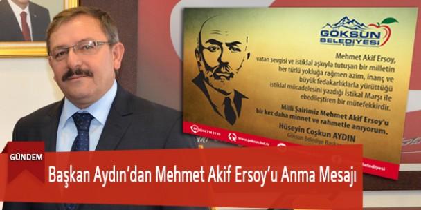 Başkan Aydın'dan Mehmet Akif Ersoy'u Anma Mesajı