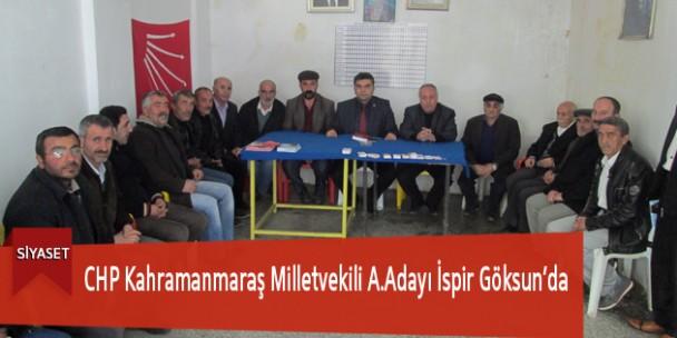 CHP Kahramanmaraş Milletvekili A.Adayı İspir Göksun'da