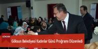 Göksun Belediyesi Kadınlar Günü Proğramı Düzenledi