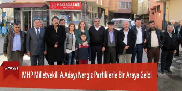 MHP Milletvekili A.Adayı Nergiz Partililerle Bir Araya Geldi