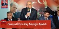 Zekeriya Öztürk Aday Adaylığını Açıkladı