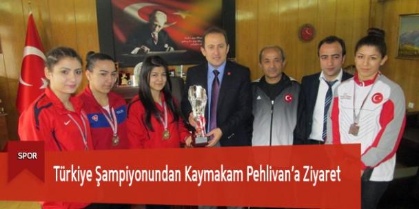 Türkiye Şampiyonundan Kaymakam Pehlivan'a Ziyaret