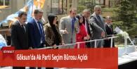Göksun'da Ak Parti Seçim Bürosu Açıldı