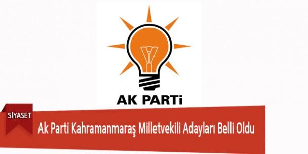 Ak Parti Kahramanmaraş Milletvekili Adayları Belli Oldu