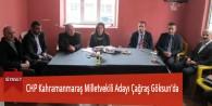CHP Kahramanmaraş Milletvekili Adayı Çağraş Göksun'da