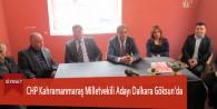 CHP Kahramanmaraş Milletvekili Adayı Dalkara Göksun'da