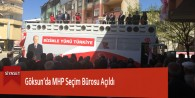Göksun'da MHP Seçim Bürosu Açıldı