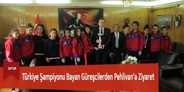 Türkiye Şampiyonu Bayan Güreşçilerden Pehlivan'a Ziyaret