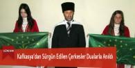Kafkasya'dan Sürgün Edilen Çerkesler Dualarla Anıldı