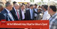 Ak Parti Milletvekili Adayı Dilipak'tan Göksun'a Ziyaret