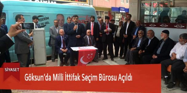 Göksun'da Milli İttifak Seçim Bürosu Açıldı