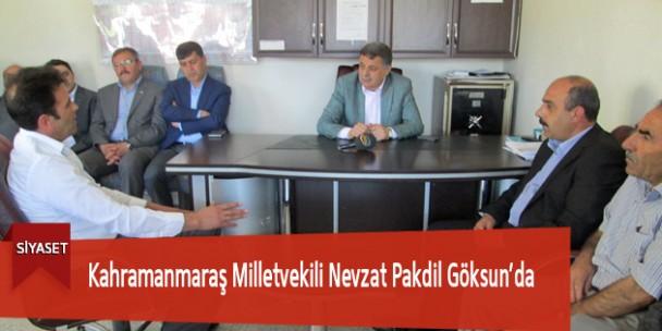 Kahramanmaraş Milletvekili Nevzat Pakdil Göksun'da