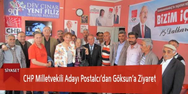 CHP Milletvekili Adayı Postalcı'dan Göksun'a Ziyaret
