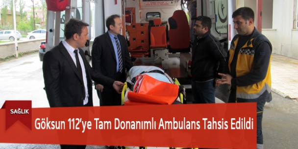 Göksun 112'ye Tam Donanımlı Ambulans Tahsis Edildi