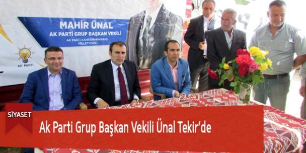Ak Parti Grup Başkan Vekili Ünal Tekir'de