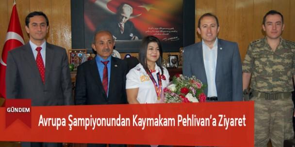 Avrupa Şampiyonundan Kaymakam Pehlivan'a Ziyaret