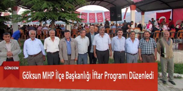 Göksun MHP İlçe Başkanlığı İftar Programı Düzenledi