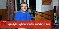 Başkan Aydın, Engelli Gencin Talebine Anında Karşılık Verdi