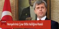 Hemşehrimiz Çınar Bitlis Valiliğine Atandı