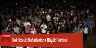 Keklikoluk Mahallesinde Büyük Festival