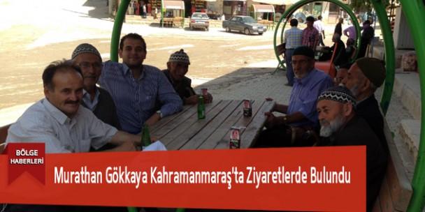 Murathan Gökkaya Kahramanmaraş'ta Ziyaretlerde Bulundu