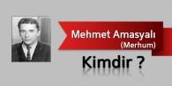Mehmet Amasyalı Kimdir?